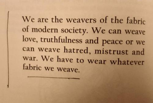 We are the weavers of the fabric of modern society....